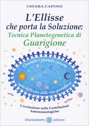 L'Ellisse che Porta la Soluzione: Tecnica Planetogenetica di Guarigione