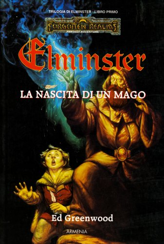 Trilogia di Elminster - Volume 1: La Nascita di un Mago