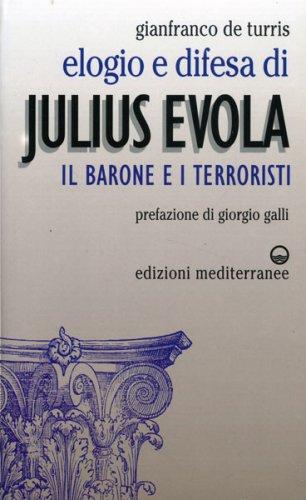 Elogio e Difesa di Julius Evola