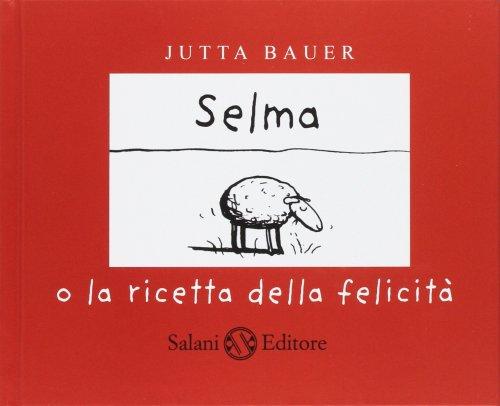 Selma o la Ricetta della Felicità