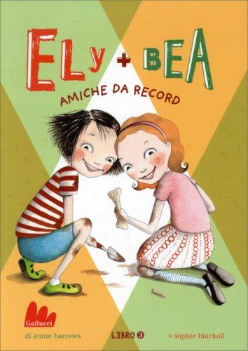 Ely + Bea - Amiche da Record