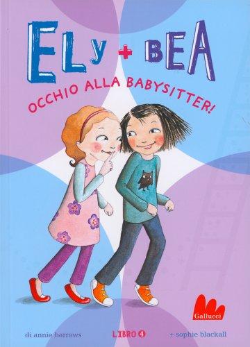 Ely + Bea - Occhio alla Babysitter!