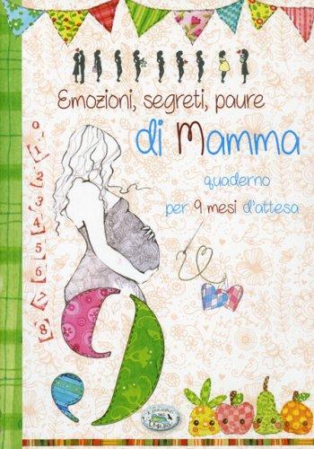 Emozioni, Segreti, Paure di Mamma