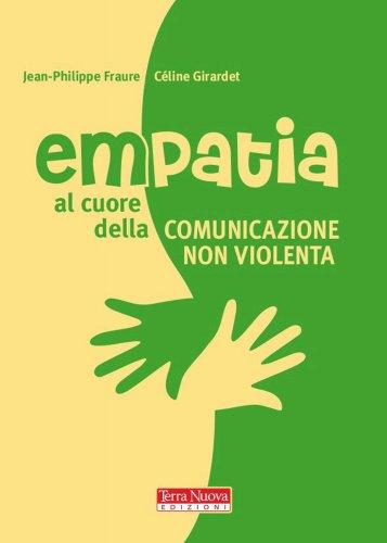 Empatia: al Cuore della Comunicazione Non Violenta (eBook)