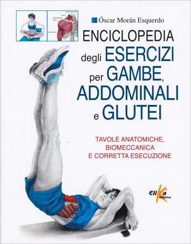 Enciclopedia degli Esercizi per Gambe, Addominali e Glutei