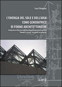L'Energia del Sole e dell'Aria come Generatrice di Forme Architettoniche