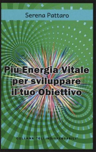 Più Energia Vitale per Sviluppare il tuo Obiettivo