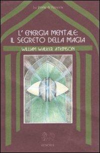 L'Energia Mentale - Il Segreto della Magia