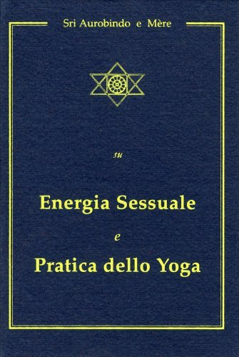 Su Energia sessuale e pratica dello Yoga