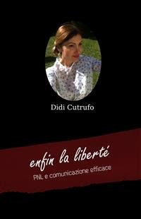 Enfin la Liberté - PNL e Comunicazione Efficace (eBook)