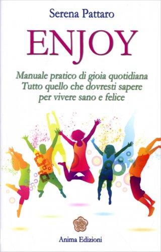 Enjoy - Manuale Pratico di Gioia Quotidiana