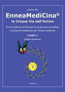EnneaMediCina: Le 5 Vie dell'Anima - Quinto Quaderno (eBook)