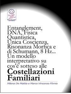 Entanglement, DNA, Fisica Quantistica, Unica Coscienza, Risonanza di Schumann, 8 Hz (eBook)