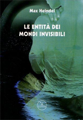 Le Entità dei Mondi Invisibili