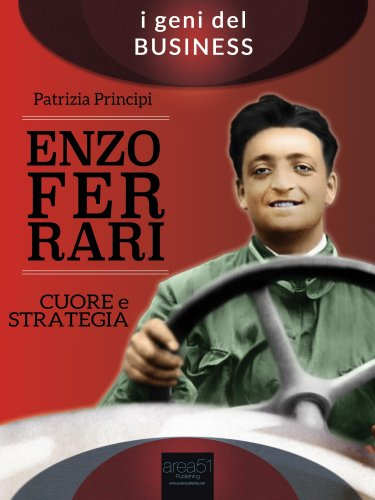 Enzo Ferrari - Cuore e Strategia (eBook)