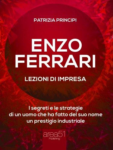 Enzo Ferrari: Lezioni d'Impresa (eBook)