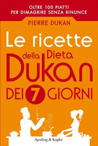 Le Ricette della Dieta Dukan dei 7 Giorni (eBook)