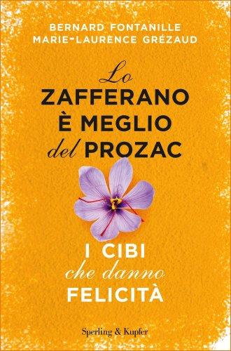 Lo Zafferano è Meglio del Prozac (eBook)