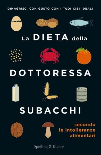 La Dieta della Dottoressa Subacchi Secondo le Intolleranze Alimentari (eBook)
