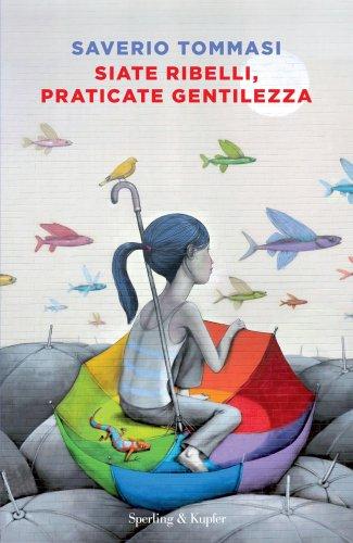 Siate Ribelli, Praticate Gentilezza (eBook)
