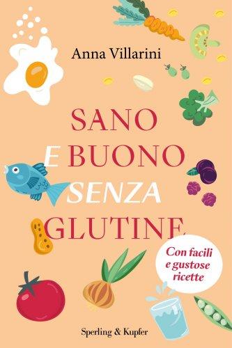 Sano e Buono Senza Glutine (eBook)