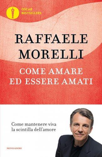 Come Amare ed Essere Amati (eBook)