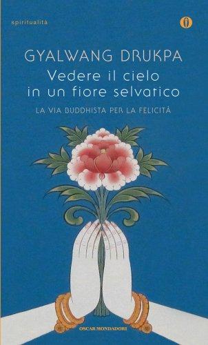 Vedere il Cielo in un Fiore Selvatico (eBook)