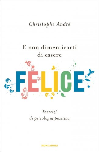 E Non Dimenticarti di Essere Felice (eBook)