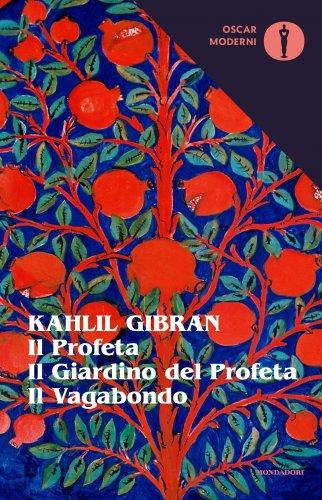Il Profeta - Il Giardino del Profeta - Il Vagabondo (eBook)