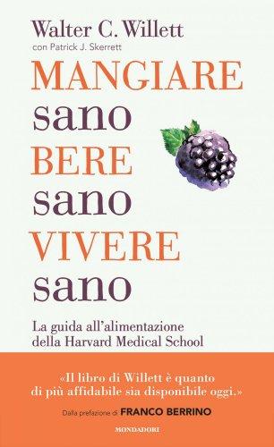 Mangiare Sano, Bere Sano, Vivere Sano (eBook)