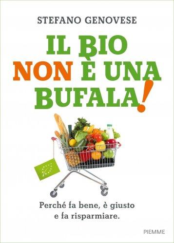 Il Bio Non è una Bufala (eBook)
