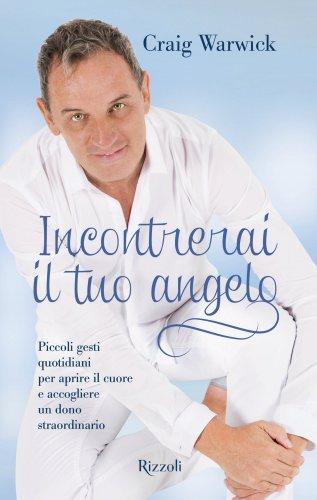 Incontrerai il Tuo Angelo (eBook)