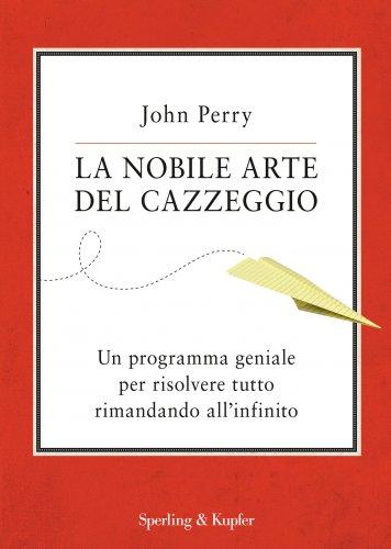 La Nobile Arte del Cazzeggio (eBook)