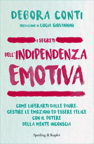 I Segreti dell'Indipendenza Emotiva (eBook)