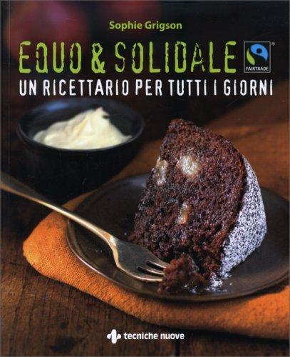 Equo & Solidale - Un Ricettario per Tutti i Giorni