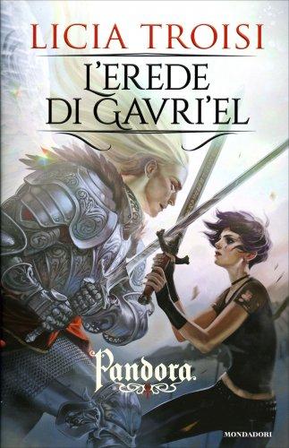 L'Erede di Gavri'el - Pandora Vol. 3