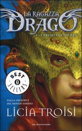 La Ragazza Drago - Vol.1: L'Eredità di Thuban