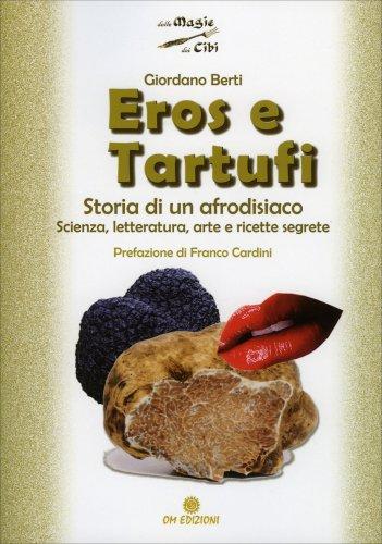 Eros e Tartufi - Storia di un Afrodisiaco