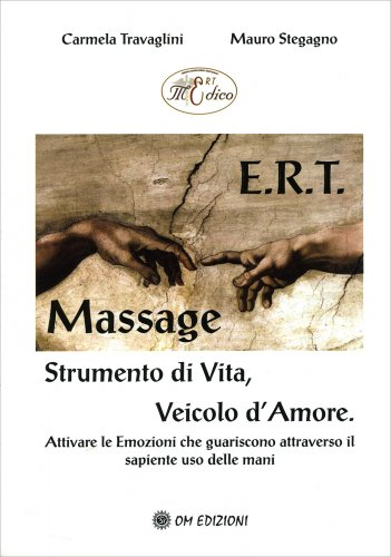E.R.T. Massage - Strumento di Vita, Veicolo d'Amore