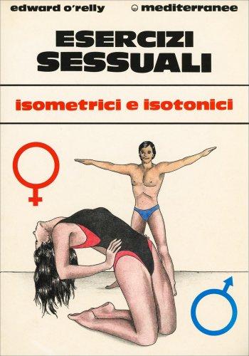 Esercizi Sessuali - Isometrici e Isotonici