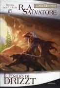 Trilogia degli Elfi Scuri - Vol. 3: L'Esilio di Drizzt