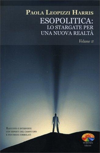 Esopolitica: lo Stargate per una Nuova Realtà - Vol. 2