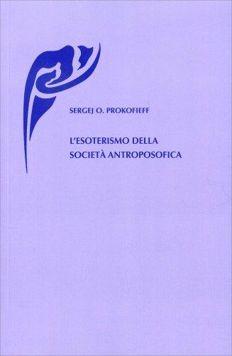 L'Esoterismo della Società Antroposofica