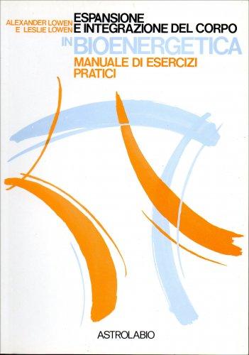 Copertina libro: Espansione e integrazione del corpo in Bioenergetica