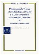 L' Esperienza, la Tecnica e la Metodologia di Studio e di Cura Omeopatica delle Malattie Croniche di Alfonso Masi Elizalde