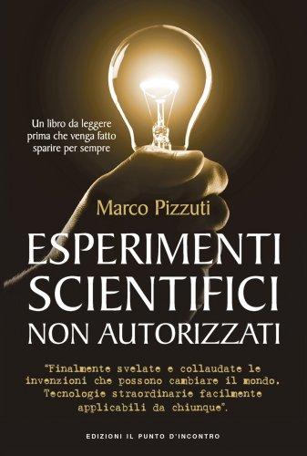 Esperimenti Scientifici Non Autorizzati (eBook)