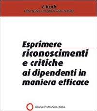Esprimere Riconoscimenti e Critiche ai Dipendenti in Maniera Efficace (eBook)