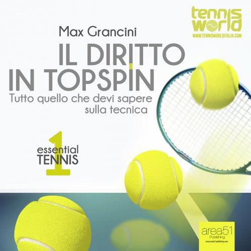 Essential Tennis 1: Il Diritto in Topspin (Audiolibro Mp3)
