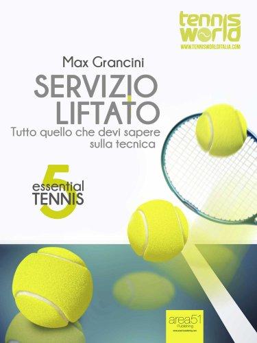 Essential Tennis 5: Servizio Liftato (eBook)