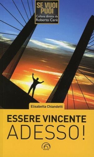 Essere Vincente Adesso!